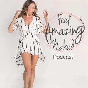 Feel Amazing Naked