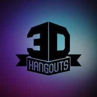 3D Hangouts podcast