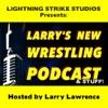 Larry's New Wrestling Podcast & Stuff artwork