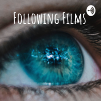 Following Films Podcast podcast