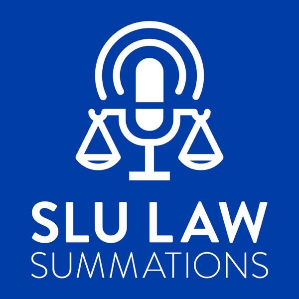 SLU LAW Summations