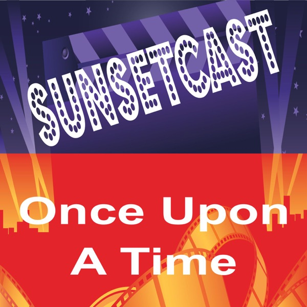 SunsetCast - Once Upon A Time