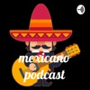 mexicano podcast