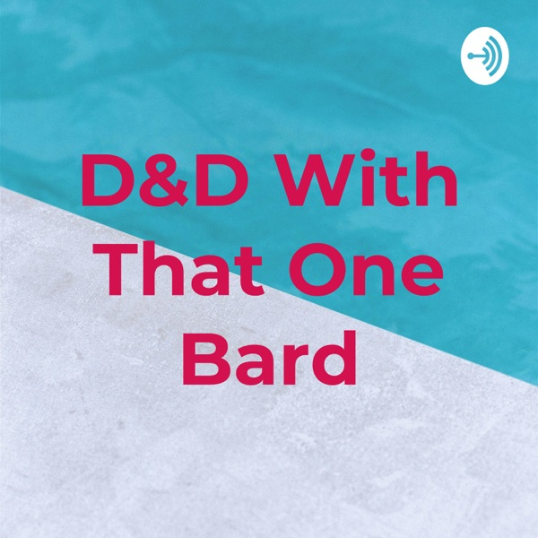 D&D With That One Bard
