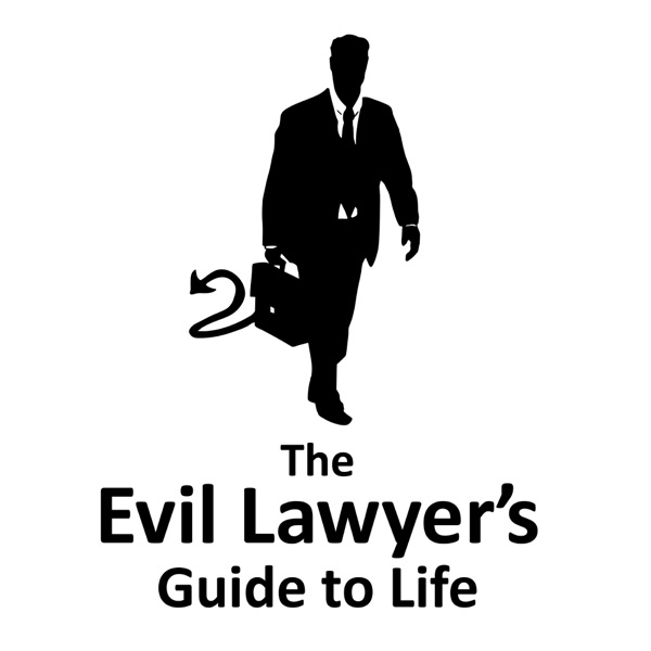 The Evil Lawyer's Guide to Life