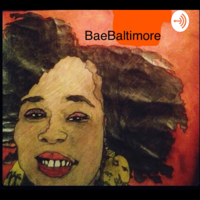 BaeBaltimore podcast