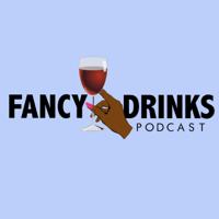 Fancy Drinks Podcast podcast