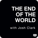 Image of The End Of The World with Josh Clark podcast