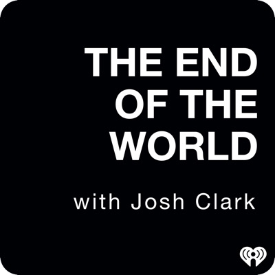 The End Of The World with Josh Clark:iHeartRadio