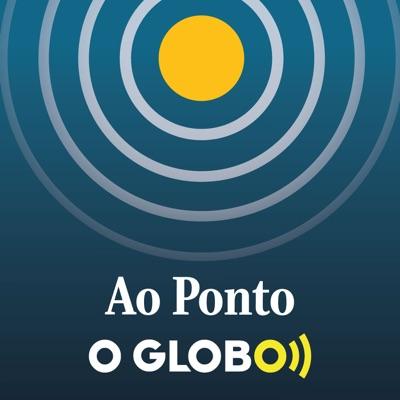 Ao Ponto (podcast do jornal O Globo):O Globo
