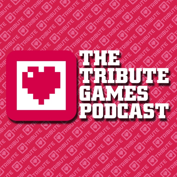 Tribute Games Podcast