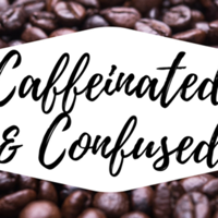 Caffeinated & Confused podcast