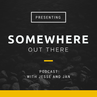 Somewhere Out There podcast