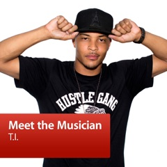 T.I.: Meet the Musician