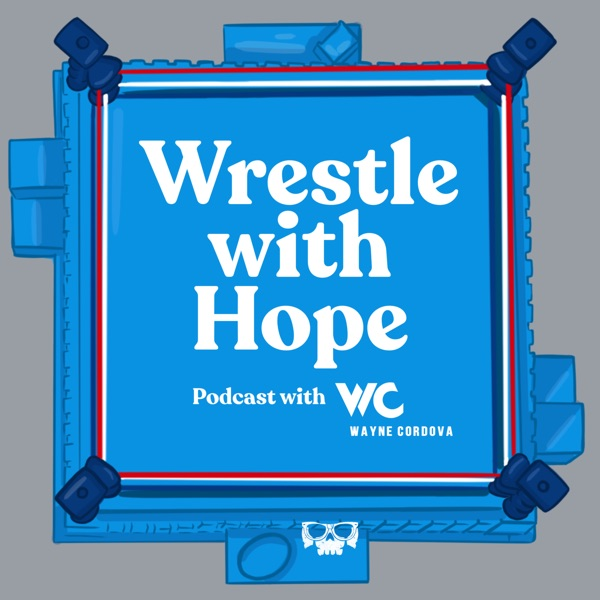 Wrestle With Hope