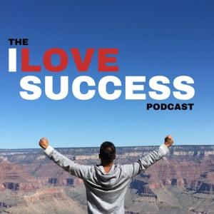 The I Love Success Podcast