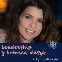 Leadership z kobiecą duszą podcast