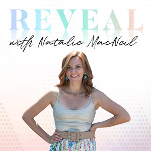 Reveal with Natalie MacNeil