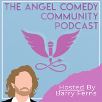 Angel Comedy Community Podcast podcast