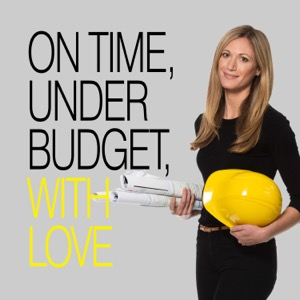 ON TIME, UNDER BUDGET, WITH LOVE