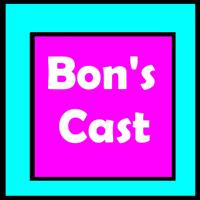 Bon's Cast podcast