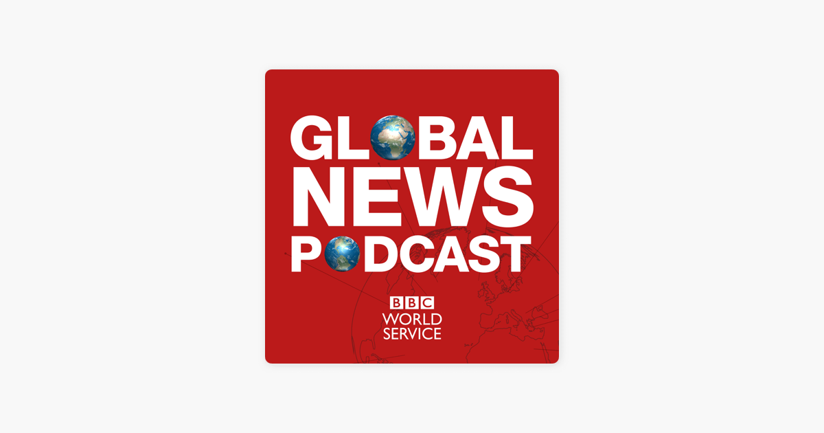 Global News Podcast on Apple Podcasts