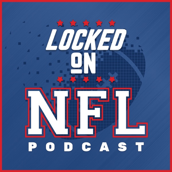 Locked On NFL – Daily Podcast On The National Football League