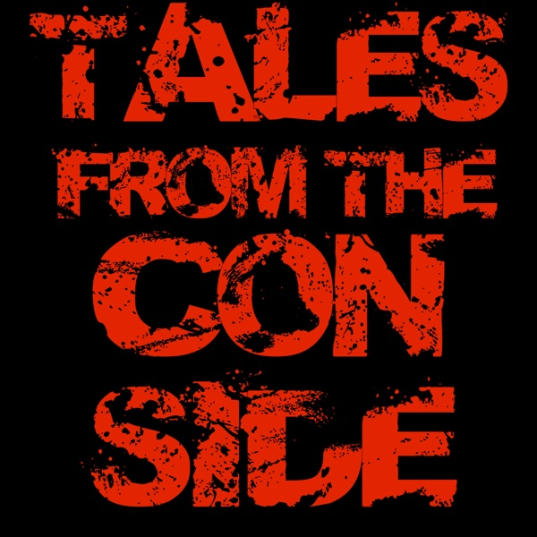 Tales from the Con Side