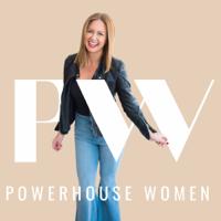 Powerhouse Women podcast