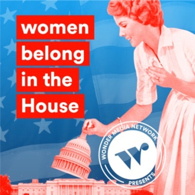 Women belong in the House:Wonder Media Network