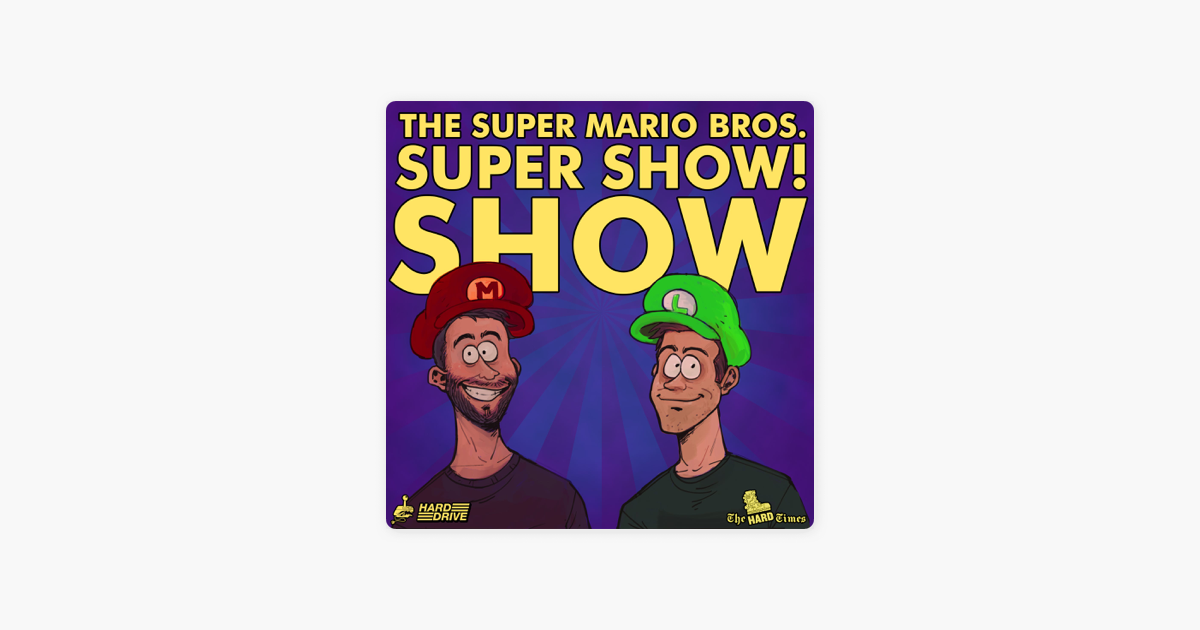The Super Mario Bros Super Show Show On Apple Podcasts