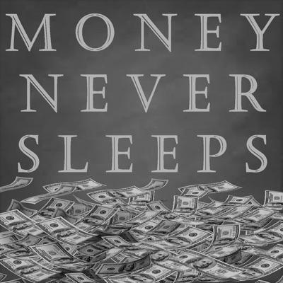 MoneyNeverSleeps
