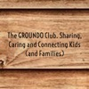 The GROUNDO Club. Sharing, Caring and Connecting Kids (and Families)