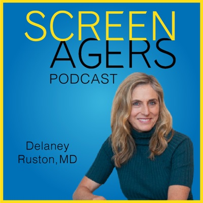 Screenagers Podcast:Delaney Ruston, MD