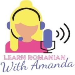 Learn Romanian With Amanda Podcast