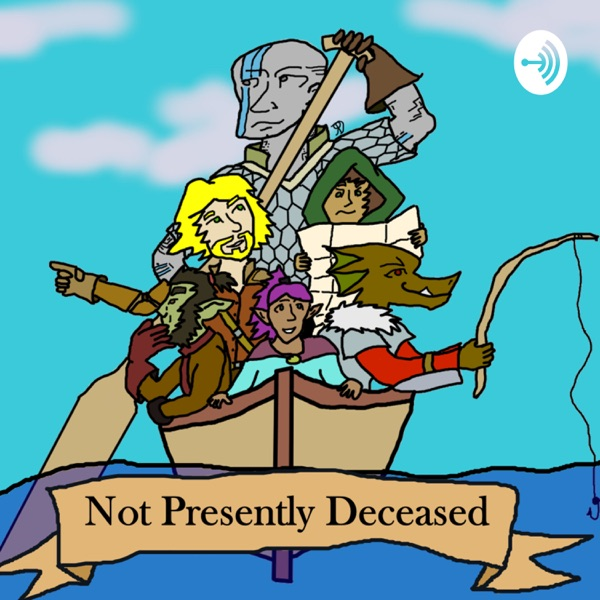 Not Presently Deceased   An Actual Play 5e D&D Adventure