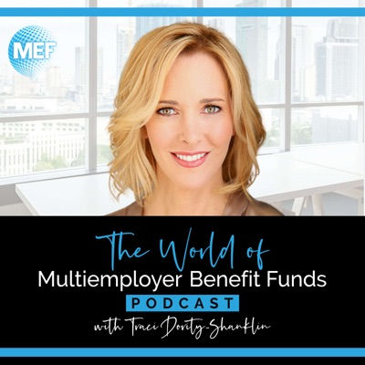 The World of Multiemployer Benefit Funds Podcast