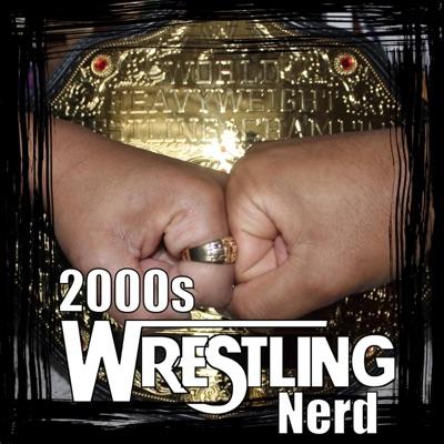 2000's Wrestling Nerd Podcast:Richard W