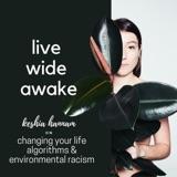 3. Keshia Hannam: Changing Your Life Algorithms & Environmental Racism