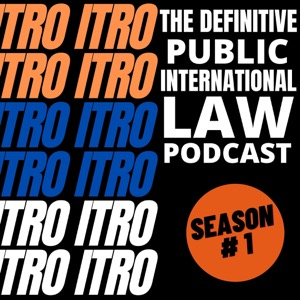 ITRO - The Definitive Public International Law Podcast