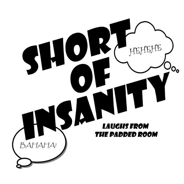 Short of Insanity