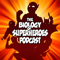 The Biology of Superheroes Podcast