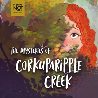 The Mysteries of Corkuparipple Creek:That's Not Canon Productions
