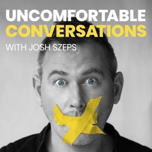 Uncomfortable Conversations with Josh Szeps