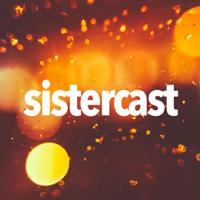 sistercast podcast