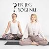 Er jeg Yogi nu?