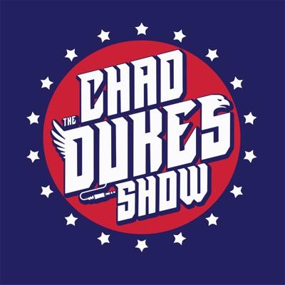 The Chad Dukes Show:ChadDukesShow.com