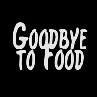 Goodbye to Food podcast