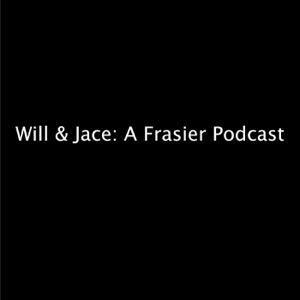 Will & Jace: A Frasier Podcast