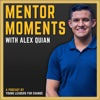 Mentor Moments with Alex Quian artwork